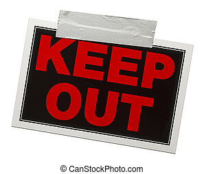 Keep Out Sign - Red and black keep out sign with tape ...