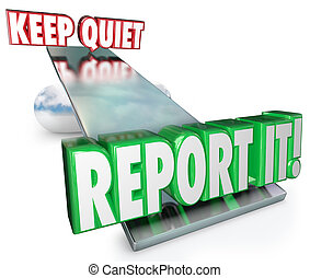 Keep Quiet Vs Report It Weighing Options Do Right Thing -...