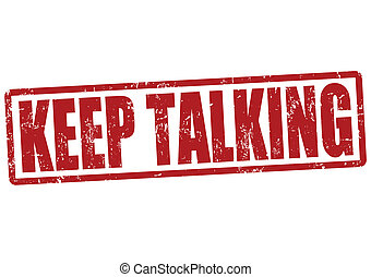 Keep talking stamp - Keep talking grunge rubber stamp on ...