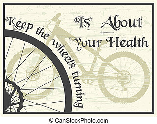 Keep the wheels turning - Vector grunge style poster with...