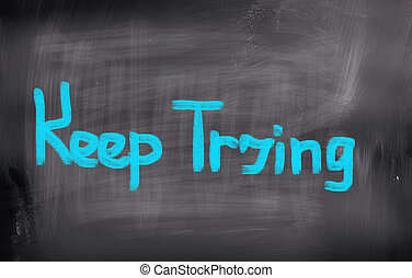 Keep Trying Concept