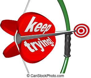 Keep Trying Words Bow Arrow Aiming Bulls-Eye Target