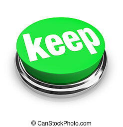 Keep Word Green 3d Button Retain Hold Onto Collect Hoard