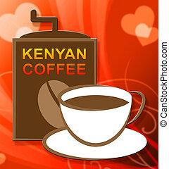 Kenyan Coffee Represents Cuba Cafe Or Restaurant - Kenyan...