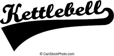 Kettlebell retro word
