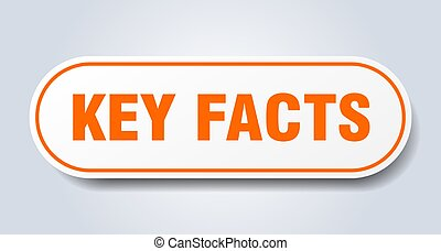 key facts sign. rounded isolated button. white sticker - key...