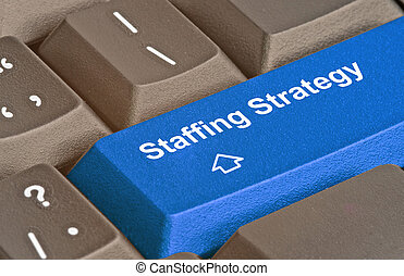 Key for staffing strategy
