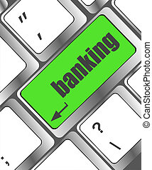 Keyboard key with enter button banking, business concept