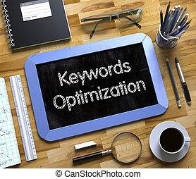 Keywords Optimization Concept on Small Chalkboard. 3D.