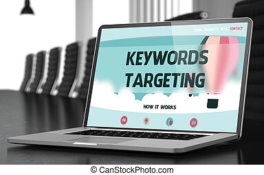 Keywords Targeting Concept on Laptop Screen. 3D.