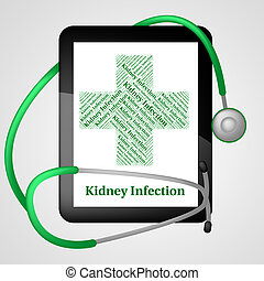Kidney Infection Shows Ill Health And Ailment