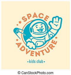 Kids club logo with happy astronaut. Cute kindergarten sign.