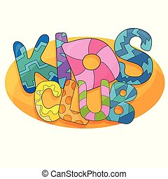 Kids club vector cartoon logo. Colorful bubble letters for childrens playroom