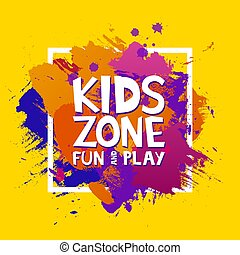 Kids zone colorful banner. Cartoon letters and splashes in Grunge abstract paint brush colorful background. Vector illustration