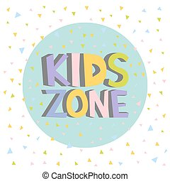 Kids Zone funny colourful sign letters. Vector illustration