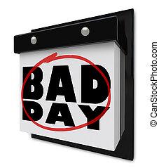 kiepski dzień, -, rozczarowanie, i, strach, ścienny kalendarz