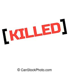 KILLED stamp on white background. Labels and stamps series.