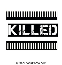 KILLED stamp on white background. Signs and symbols series.