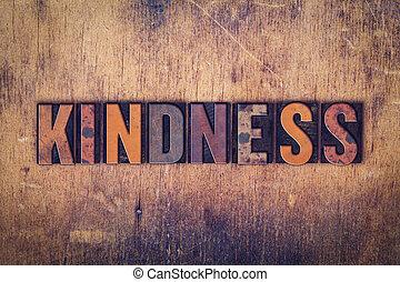 Kindness Concept Wooden Letterpress Type