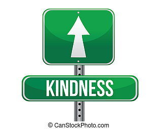 kindness road sign illustration design over a white ...