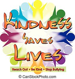 Kindness Saves Lives, reach out, be kind, stop bullying