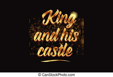 king and his castle gold word text with sparkle