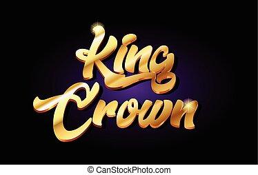 king crown 3d gold golden text metal logo icon design handwritten typography