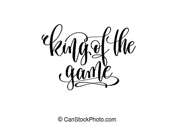 king of the game motivational and inspirational quote