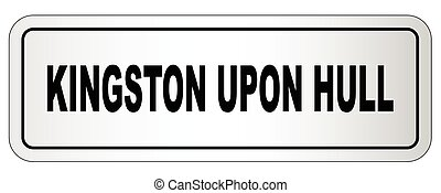 Kingston Upon Hull City Nameplate - The city of Kingston...