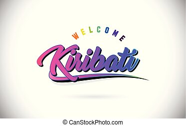 Kiribati Welcome To Word Text with Creative Purple Pink Handwritten Font and Swoosh Shape Design Vector.
