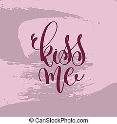 kiss me hand lettering inscription, love letters