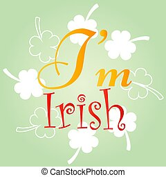 Kiss me, I am irish. typographic style poster for St. Patrick's Day. Lettering t-shirt design. Saint Patrick's Day celebration, vector illustration. Vintage typographic design for St. Patrick's Day