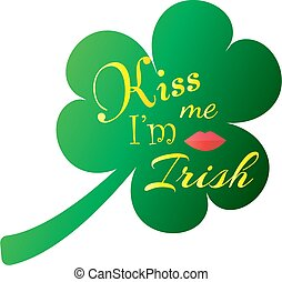 Kiss me, I am irish. typographic style poster for St. Patrick's Day. Vector illustration. Lettering t-shirt design. Saint Patrick's Day celebration, vector illustration. Vintage typographic design