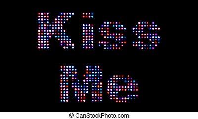 Kiss me led sign