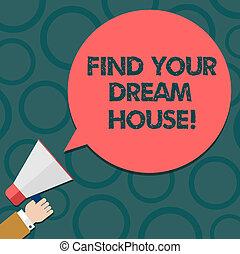 kleur, tekst, house., grondig, meldingsbord, leeg, thuis, jouw, perfect, flat, vinden, toespraak, vasthouden, foto, conceptueel, megafoon, bel, photo., het tonen, hu, hand, analyse, eigendom, droom, ronde