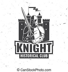 Knight historical club badge design. Vector illustration. Concept for shirt, print, stamp, overlay or template. Vintage typography design with knight with sword and castle silhouette.