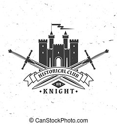 Knight historical club badge design. Vector illustration. Concept for shirt, print, stamp, overlay or template. Vintage typography design with swords and castle silhouette.