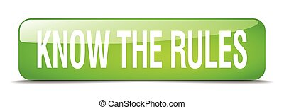 know the rules green square 3d realistic isolated web button