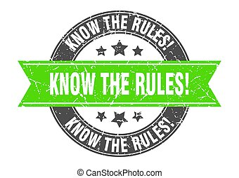 know the rules round stamp with ribbon. label sign
