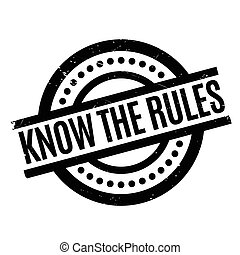 Know The Rules rubber stamp. Grunge design with dust...