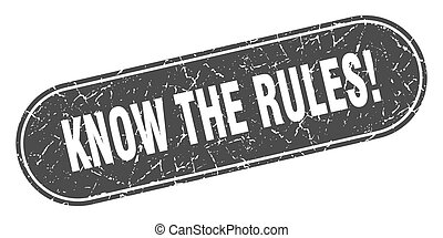 know the rules sign. know the rules grunge black stamp. Label