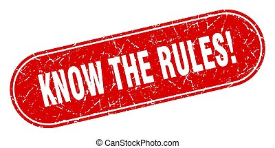 know the rules sign. know the rules grunge red stamp. Label