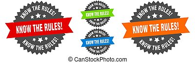know the rules sign. round ribbon label set. Seal