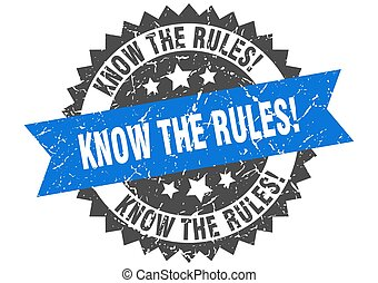know the rules stamp. grunge round sign with ribbon