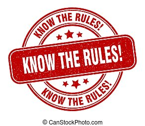 know the rules stamp. know the rules label. round grunge sign