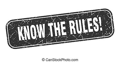 know the rules stamp. know the rules square grungy black sign