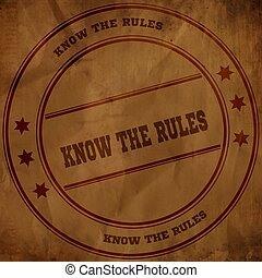 KNOW THE RULES stamp on old brown crumpled paper.