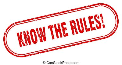 know the rules stamp. rounded grunge textured sign. Label