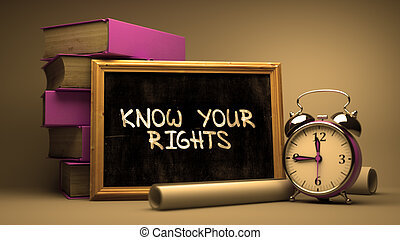 Know Your Rights Handwritten on Chalkboard. Time Concept....