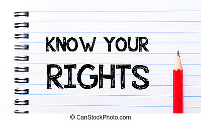 Know Your Rights Text written on notebook page, red pencil on the right. Motivational Concept image